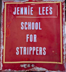 Sign: Jennie Lee's School for Strippers