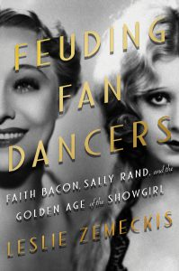 "Cover of ""Feuding Fan Dancers: Faith Bacon, Sally Rand, and the Golden Age of the Showgirl"" by Leslie Zemeckis"