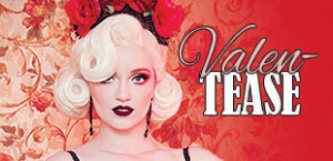Feb 7: Celebrate the Season of Love at Valen-TEASE