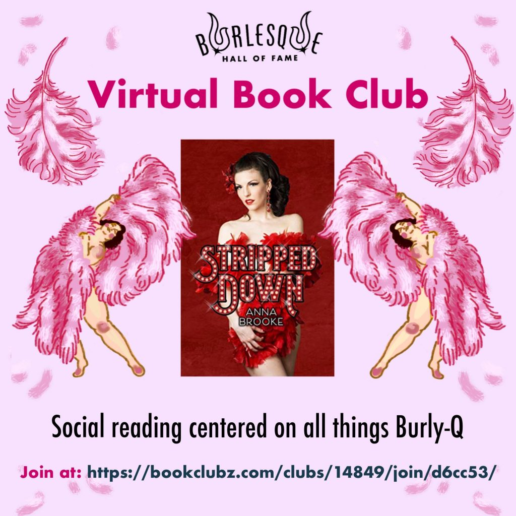 """BHoF Virtual Book Club. Image features illustrated fan dancers framing a copy of this month's selection, """"Stripped Down"""", and reads """"Social reading centered on all things Burly-Q"""""""